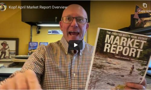 Crested Butte Real Estate Market Report April 2020 Video Overview