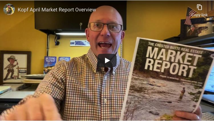 Crested Butte Real Estate Market Report April 2020 Video Overview